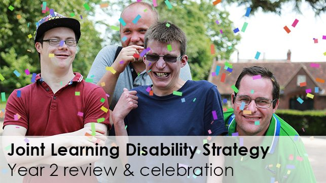 Joint Learning Disability Strategy, Year 2 Review & Celebration