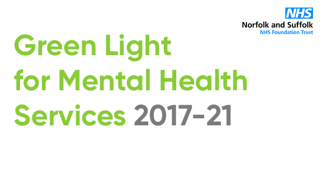 Norfolk & Suffolk NHS Foundation Trust: Green Light for Mental Health