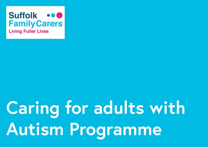 Suffolk Family Carers Caring for adults with Autism Programme